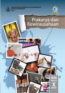 Prakarya Dan Kewirausahaan Sma Ma Smk Mak Kelas X Semester 1 Kurikulum 2013 Edisi Revisi 2017