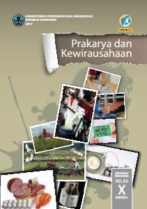 Prakarya Dan Kewirausahaan Sma Ma Smk Mak Kelas X Semester 2 Kurikulum 2013 Edisi Revisi 2017