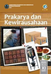 Prakarya Dan Kewirausahaan Sma Ma Smk Mak Kelas Xi Semester 1 Kurikulum 2013 Edisi Revisi 2017