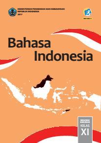 Bahasa Indonesia Sma Ma Smk Mak Kelas Xi Kurikulum 2013 Edisi Revisi 2017