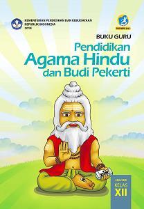 Buku Guru Pendidikan Agama Hindu Dan Budi Pekerti Sma Smk Kelas Xii Kurikulum 2013 Edisi Revisi 2018